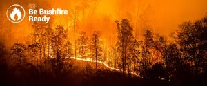 ARE YOU BUSHFIRE READY? - Our Next Meeting